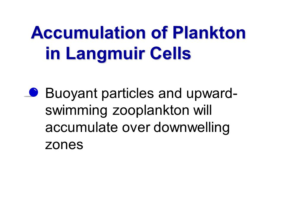Accumulation of Plankton in Langmuir Cells