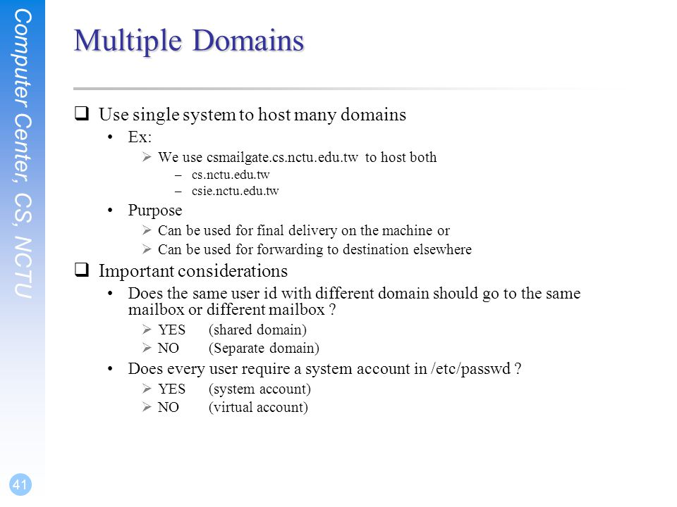 Multiple Domains Use single system to host many domains