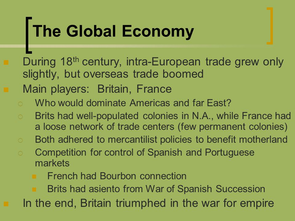 an examination of the economy of great britain during the 18th century The 18th century was characterised by numerous major wars, especially with france, with the growth and collapse of the first british empire, with the origins of the second british empire, and with steady economic and social growth at home.