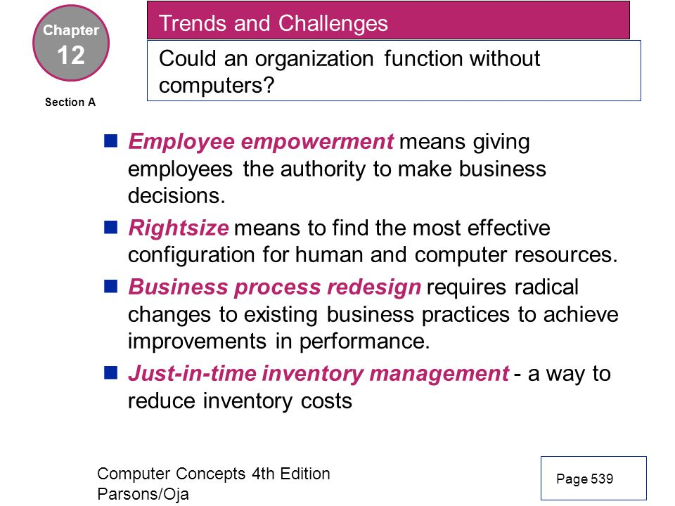 Trends and Challenges Could an organization function without computers Chapter. 12. Section A.