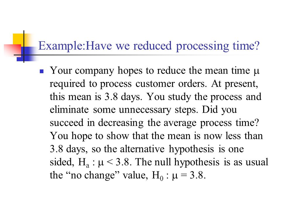 Example:Have we reduced processing time
