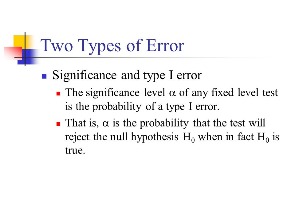 Two Types of Error Significance and type I error