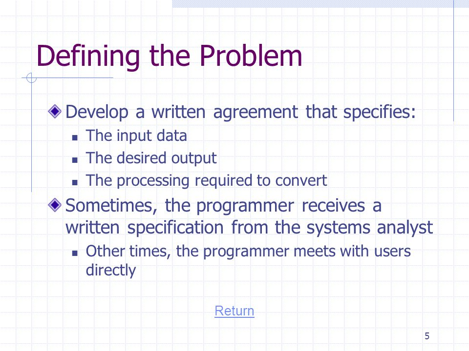 Defining the Problem Develop a written agreement that specifies: