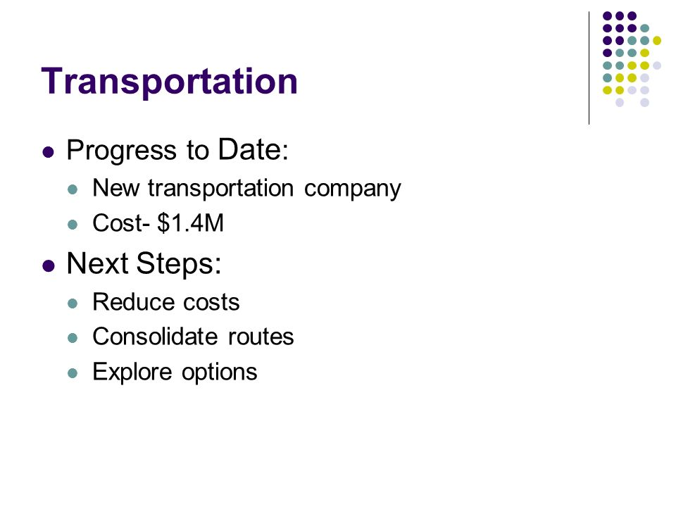 Transportation Next Steps: Progress to Date: