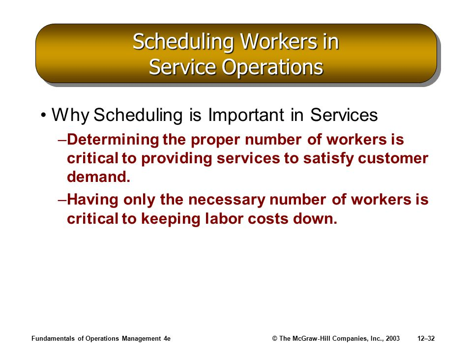 Scheduling Workers in Service Operations