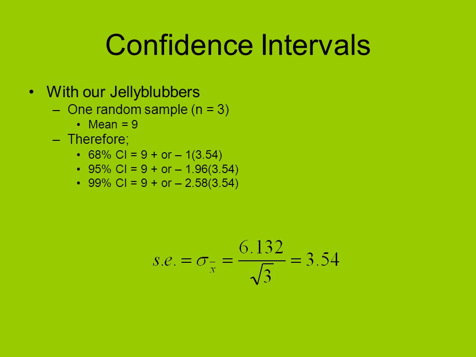 Confidence Intervals With our Jellyblubbers One random sample (n = 3)