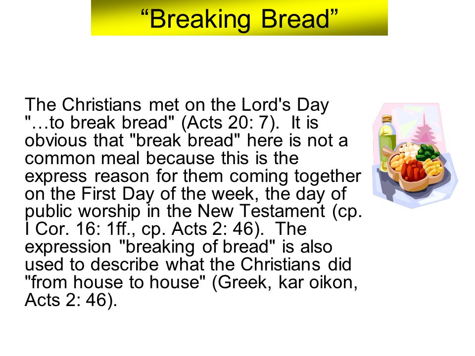 The Significance And Meaning Of The Breaking Of The Bread College