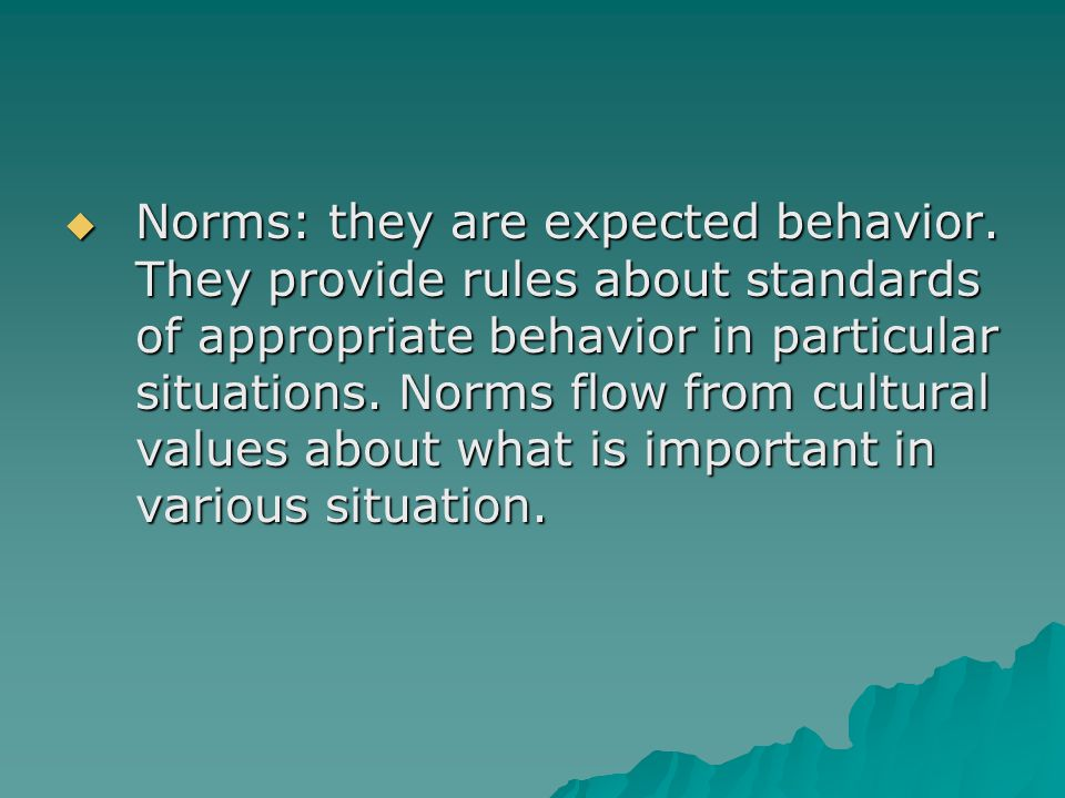 Norms: they are expected behavior