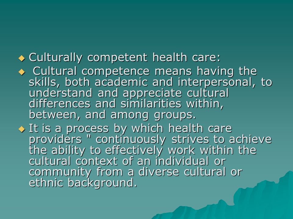 Culturally competent health care: