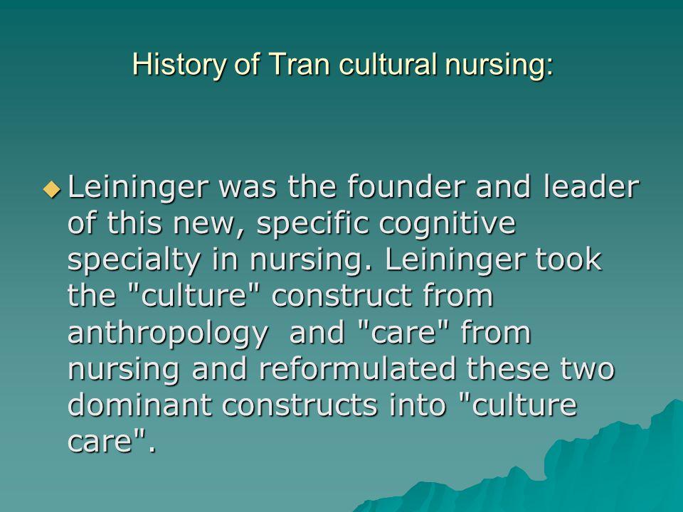 History of Tran cultural nursing: