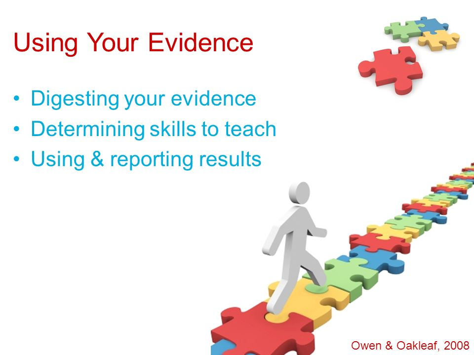Using Your Evidence Digesting your evidence