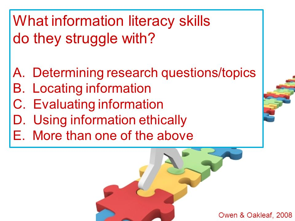 What information literacy skills do they struggle with. A