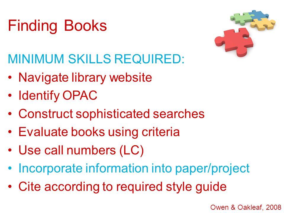 Finding Books MINIMUM SKILLS REQUIRED: Navigate library website