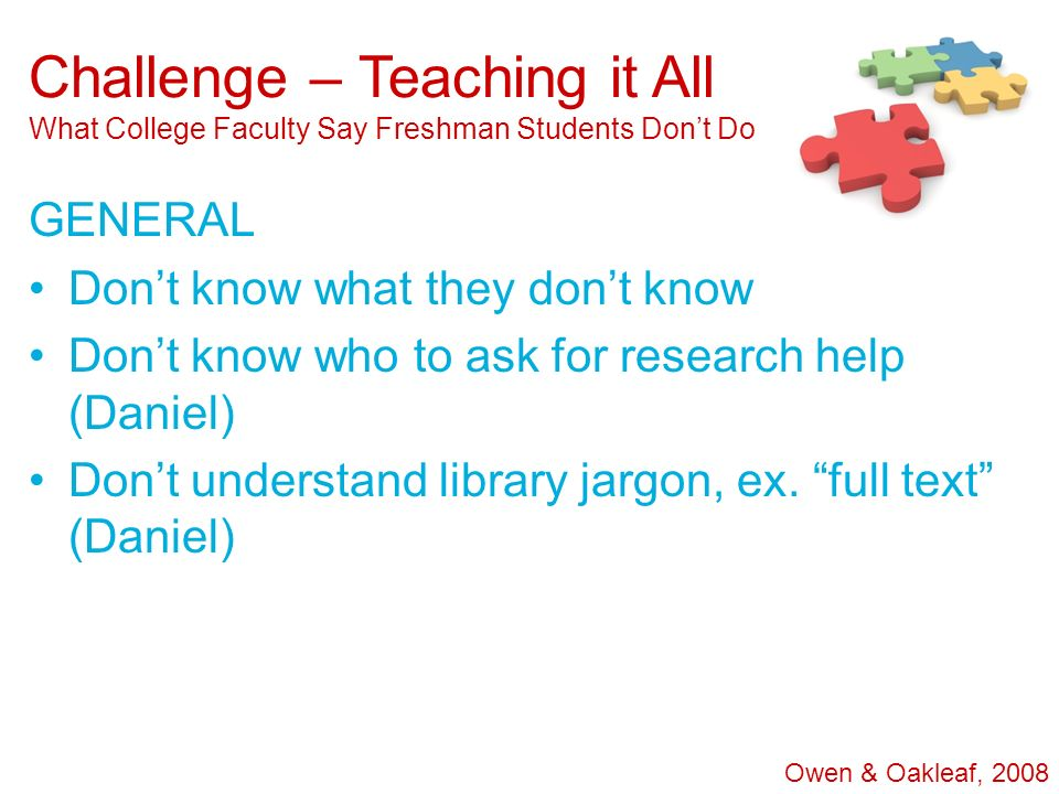 Challenge – Teaching it All What College Faculty Say Freshman Students Don't Do
