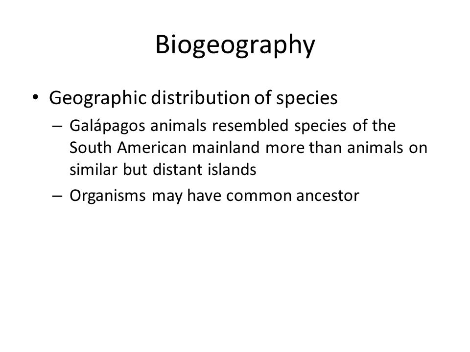 Biogeography Geographic distribution of species
