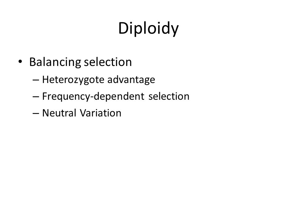 Diploidy Balancing selection Heterozygote advantage