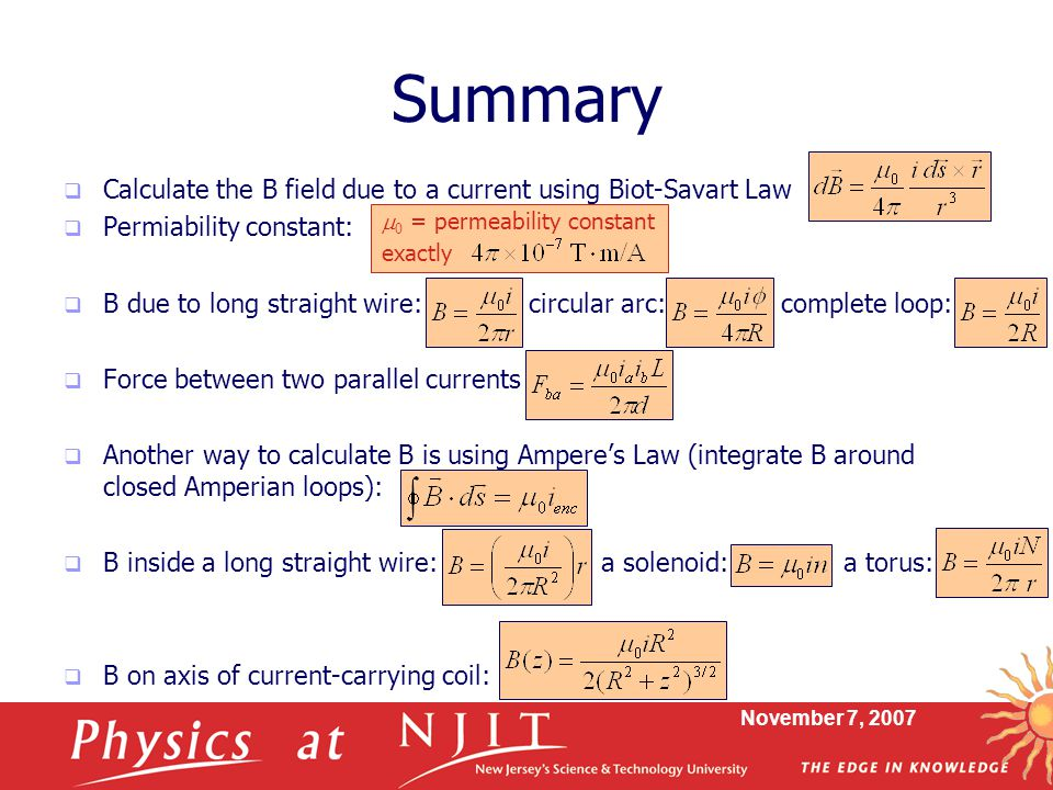Summary Calculate the B field due to a current using Biot-Savart Law