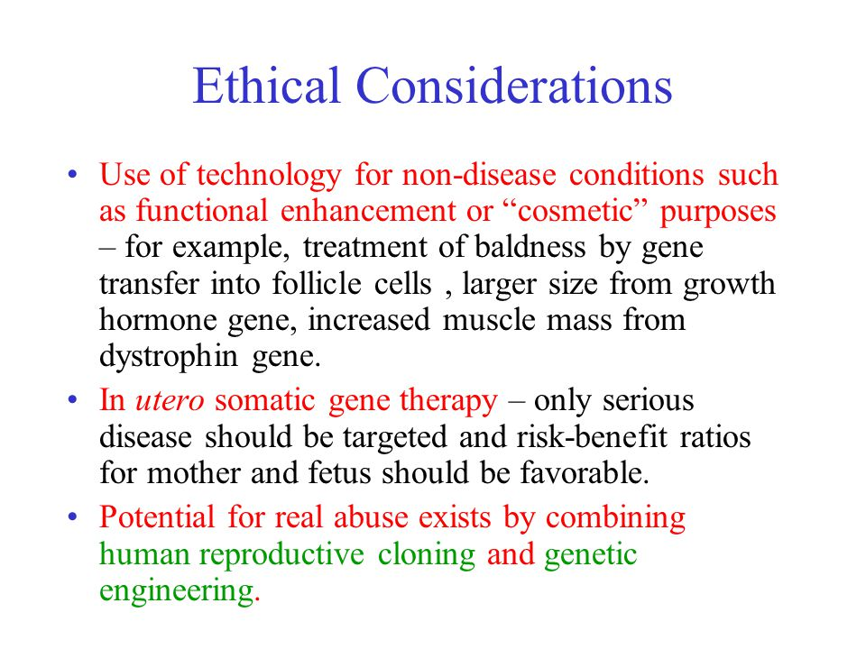 a discussion on the morality of genetic engineering The ethics of genetic engineering just as the twentieth century was a golden age of computing, the twenty-first century is the dna age the silicon age brought about.