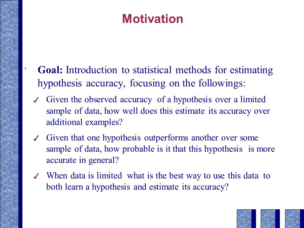 evaluating hypothesis Evaluating hypotheses read ch 5] recommended exercises: 52, 53, 54]  sample error, true error con dence intervals for observed hypothesis error.