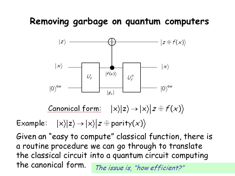 Removing garbage on quantum computers