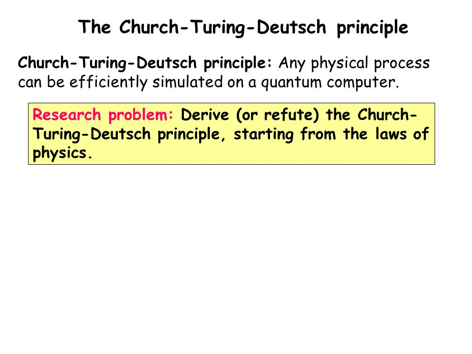 The Church-Turing-Deutsch principle
