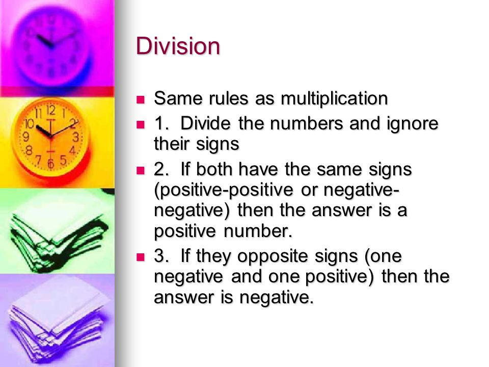 Division Same rules as multiplication