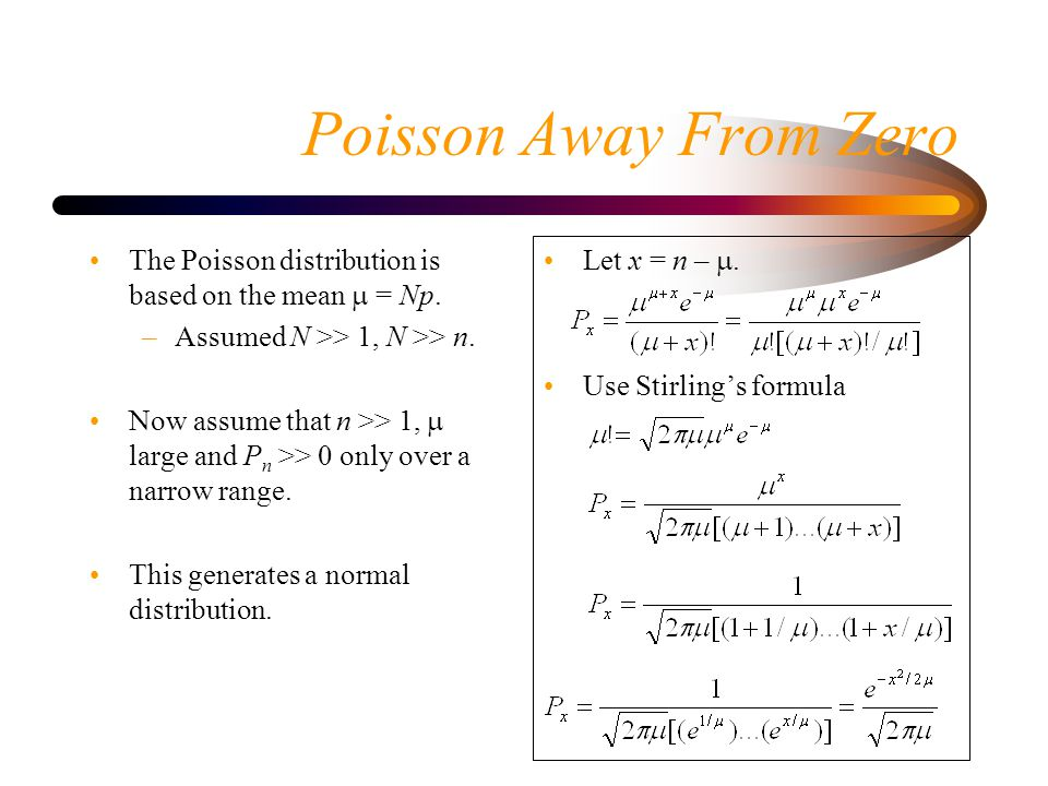 Poisson Away From Zero The Poisson distribution is based on the mean m = Np. Assumed N >> 1, N >> n.