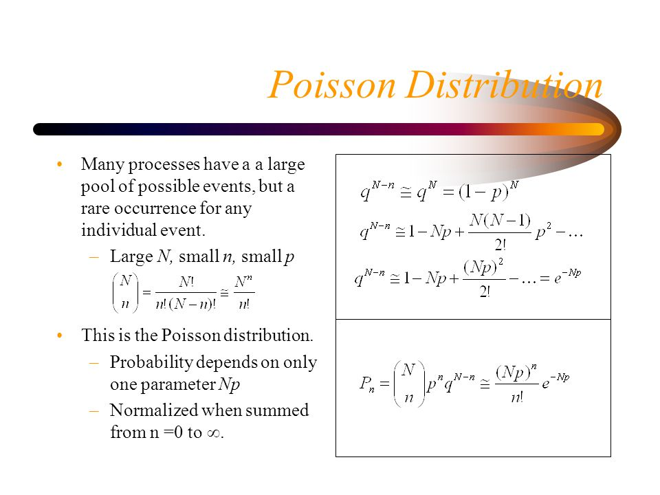 Poisson Distribution Many processes have a a large pool of possible events, but a rare occurrence for any individual event.