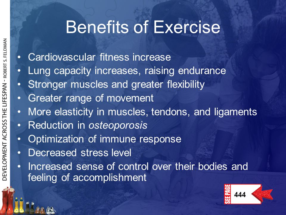 Benefits of Exercise Cardiovascular fitness increase