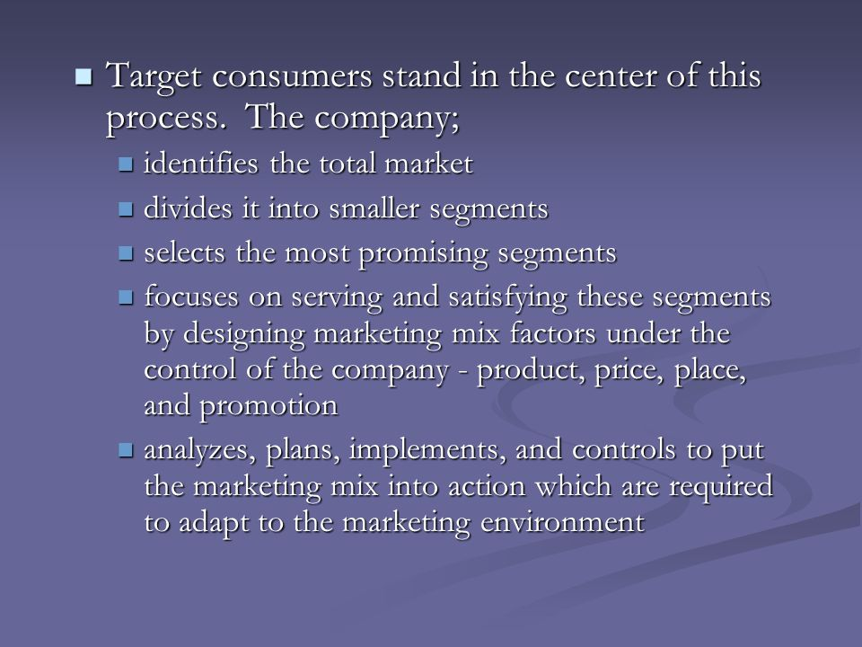 Target consumers stand in the center of this process. The company;