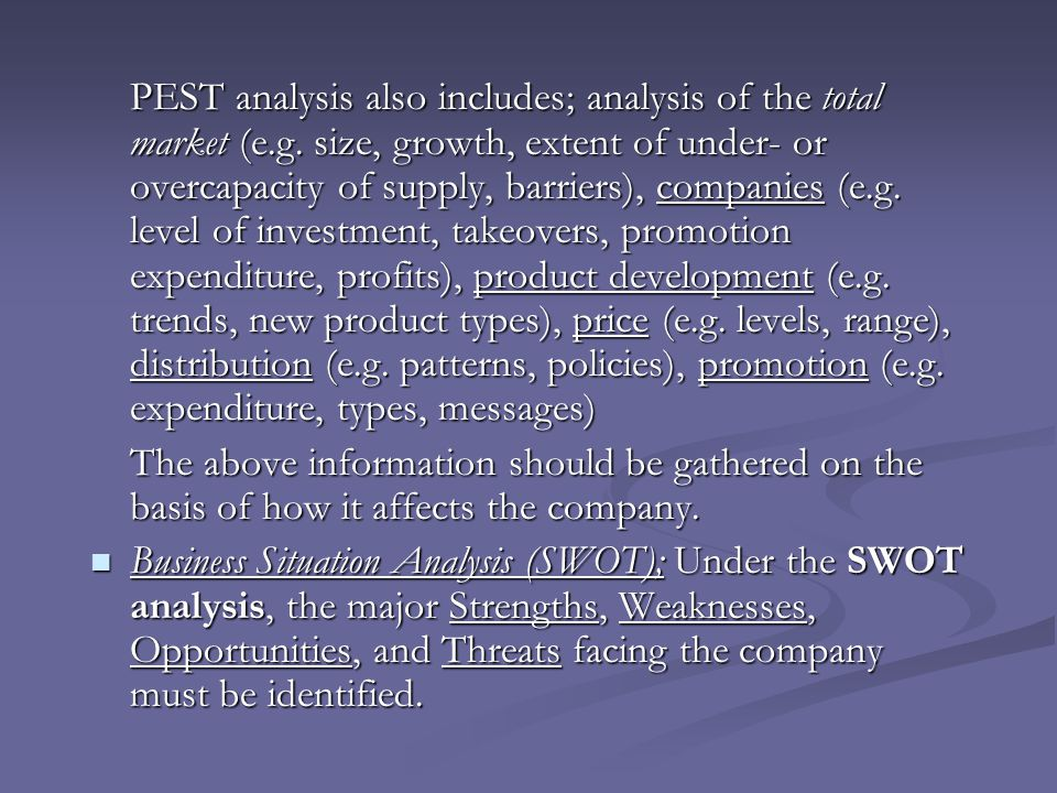 PEST analysis also includes; analysis of the total market (e. g