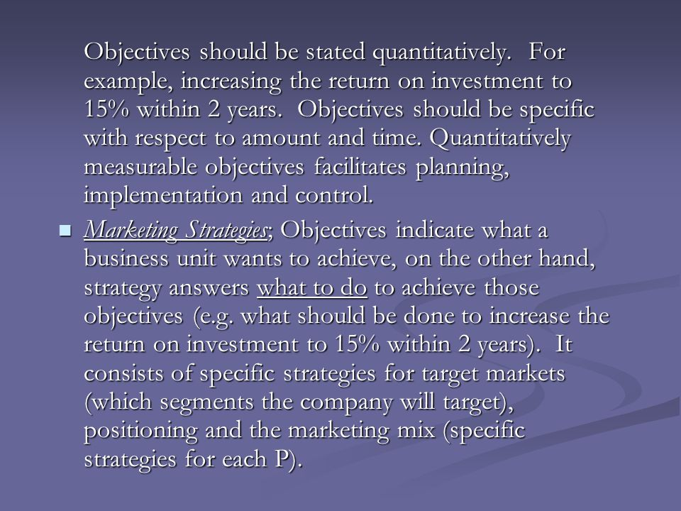 Objectives should be stated quantitatively