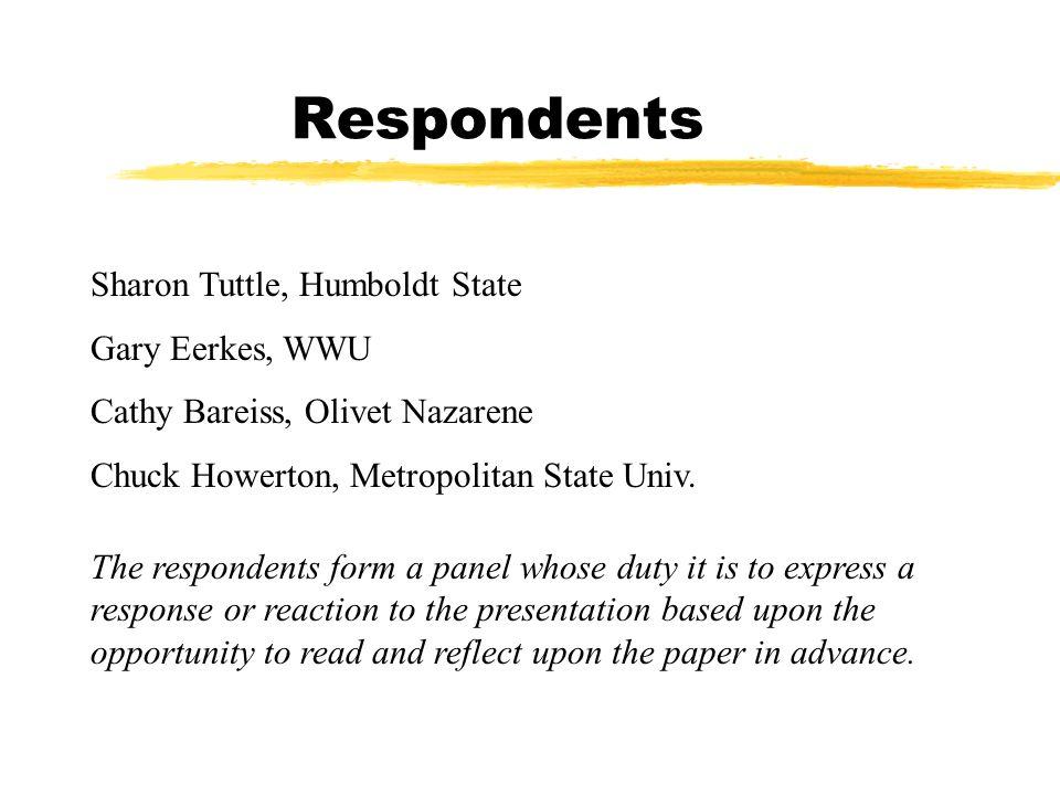 Respondents Sharon Tuttle, Humboldt State Gary Eerkes, WWU