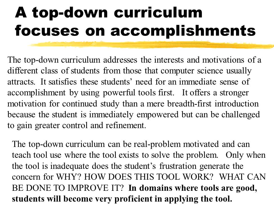 A top-down curriculum focuses on accomplishments