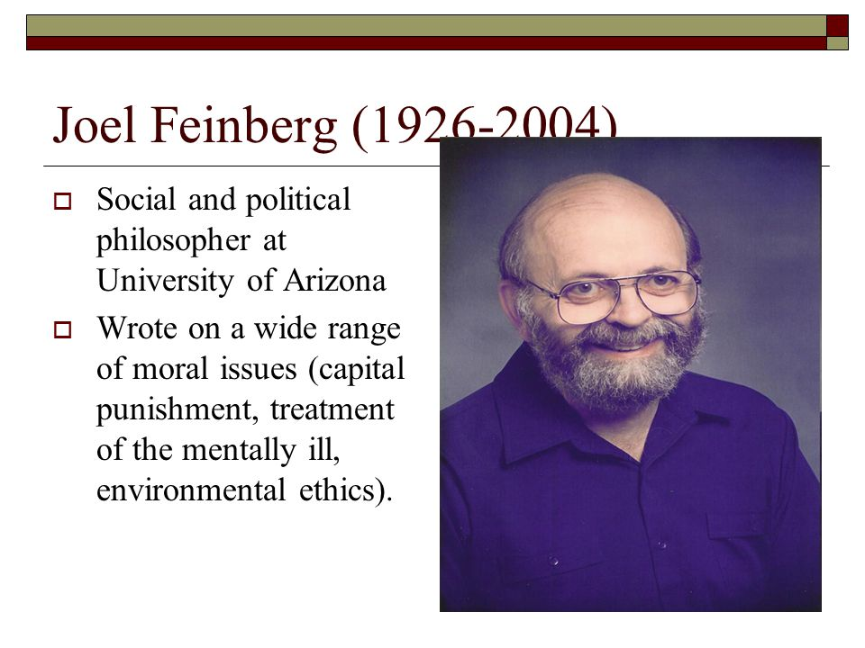 a look at the disagreement of feinberg with psychological egoism Feinberg and psychological egoism  (if you look deeply enough 2) self-interest is part of the motive for any action  feinberg and psychological .