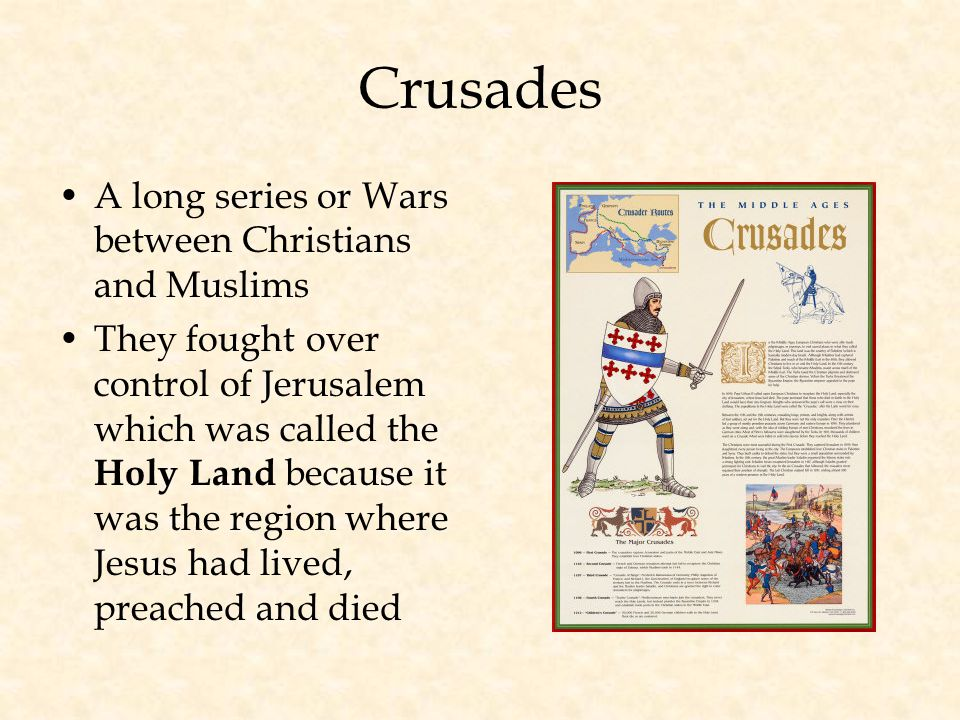 Crusades A long series or Wars between Christians and Muslims