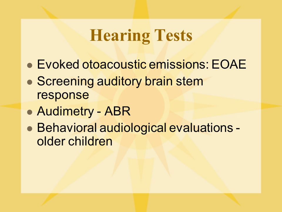 Hearing Tests Evoked otoacoustic emissions: EOAE