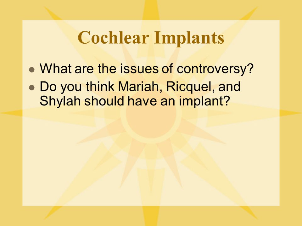 Cochlear Implants What are the issues of controversy