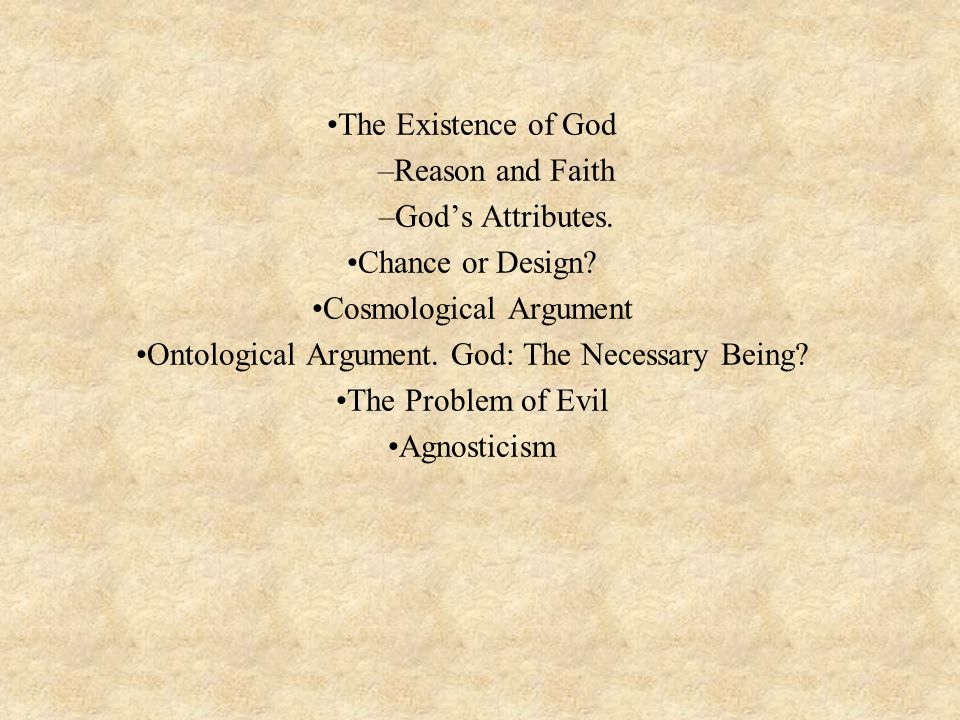 philosophy cosmological argument for the existence of god Cosmological argument for the existence of god the cosmological argument is actually a family of arguments that seek to demonstrate the existence of a sufficient reason or first cause of the existence of the cosmos.