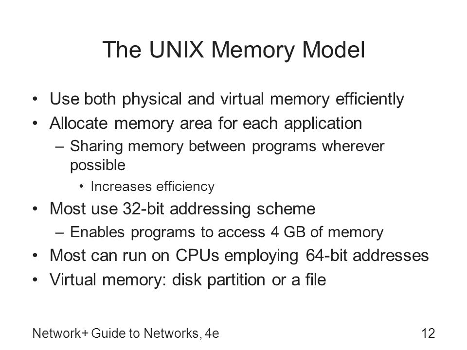 The UNIX Memory Model Use both physical and virtual memory efficiently
