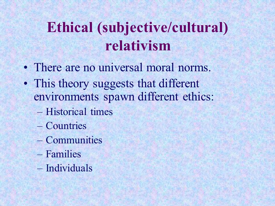 cultural relativism theory and virtue ethics Explain the theory of virtue ethics  this is known as cultural relativism and asks how we can provide universal answers to who we ought to be when different.