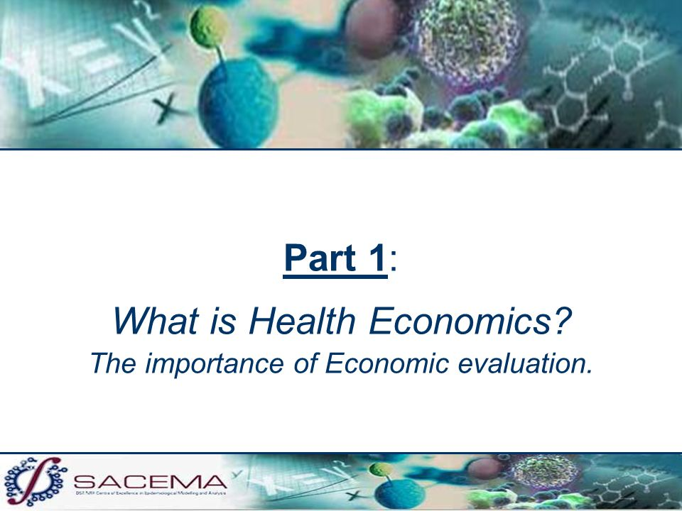 the importance of healthcare in economics Health ecnomics:importance for public health in india anita nath the area of health policy and practice is large and rather complex ever growing population with diverse health care needs, health economics plays a pivotal role in determining the.