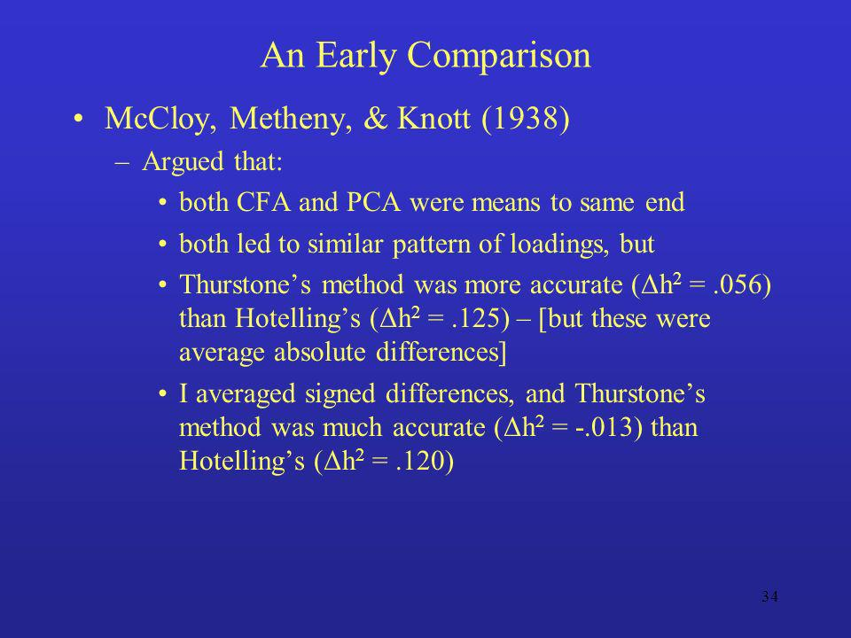 An Early Comparison McCloy, Metheny, & Knott (1938) Argued that: