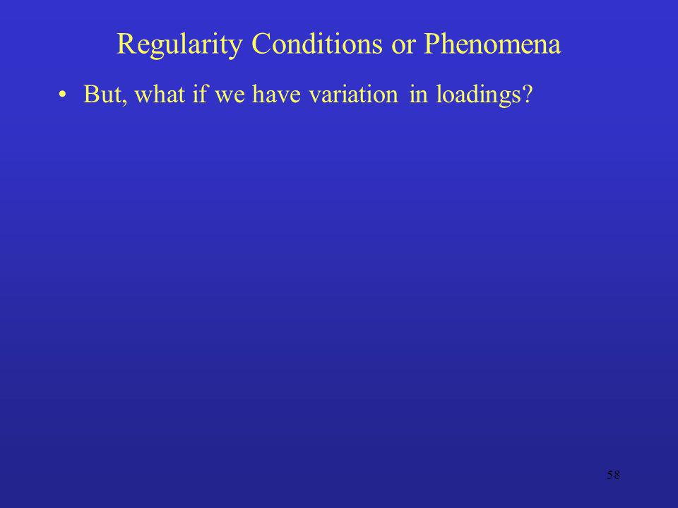Regularity Conditions or Phenomena