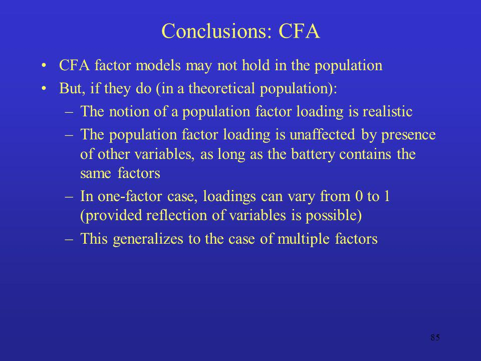 Conclusions: CFA CFA factor models may not hold in the population