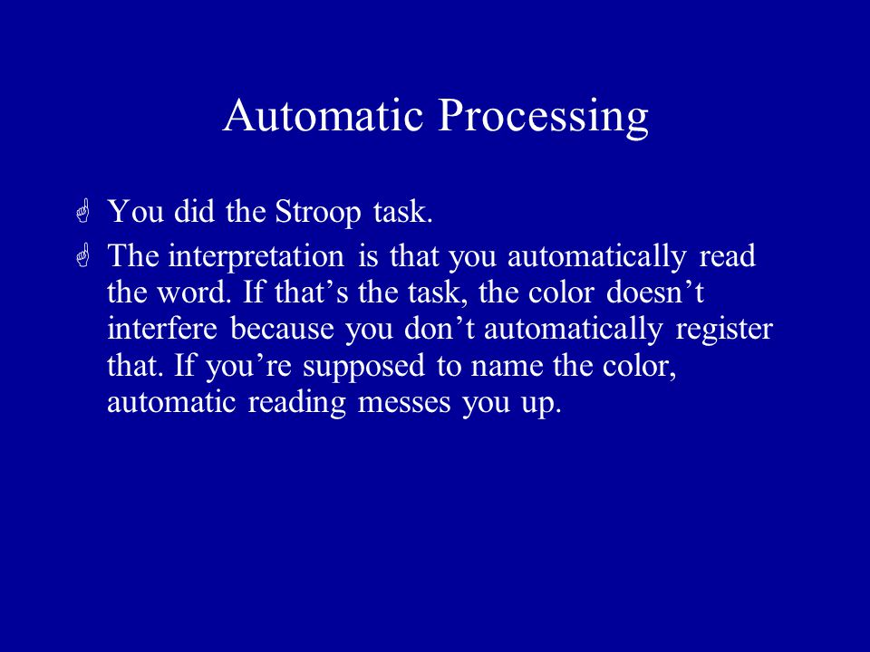 attention interference automatic processing and the Literature on attention, automaticity, and interference  automatic processes are  fast, do not require attention for their execution, and therefore.