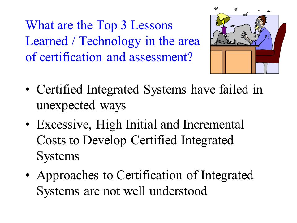 What are the Top 3 Lessons Learned / Technology in the area of certification and assessment