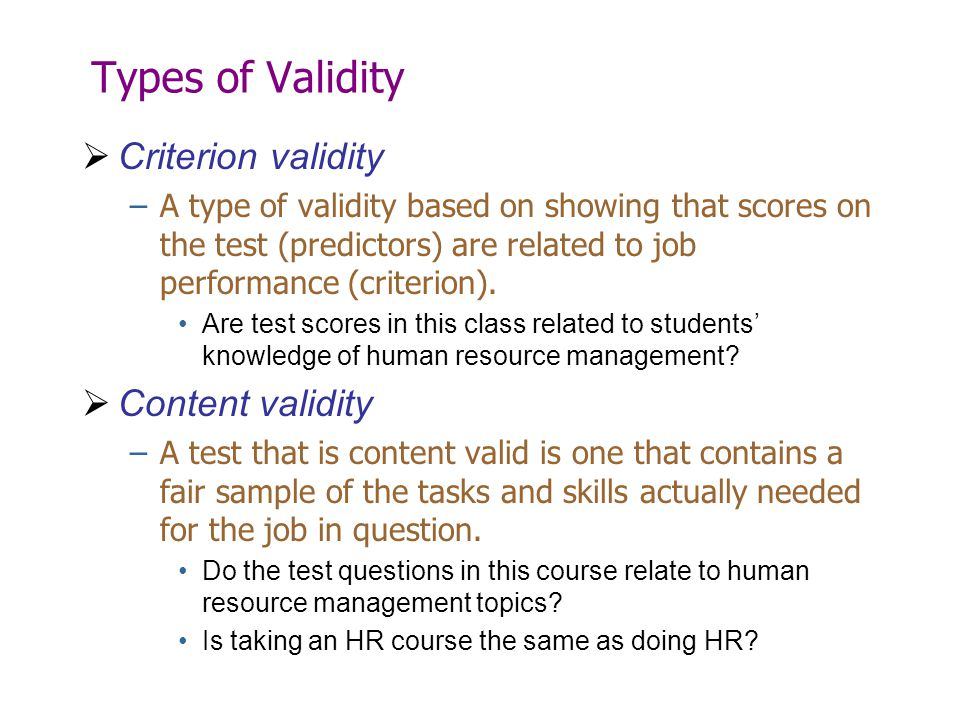 Types of Validity Criterion validity Content validity