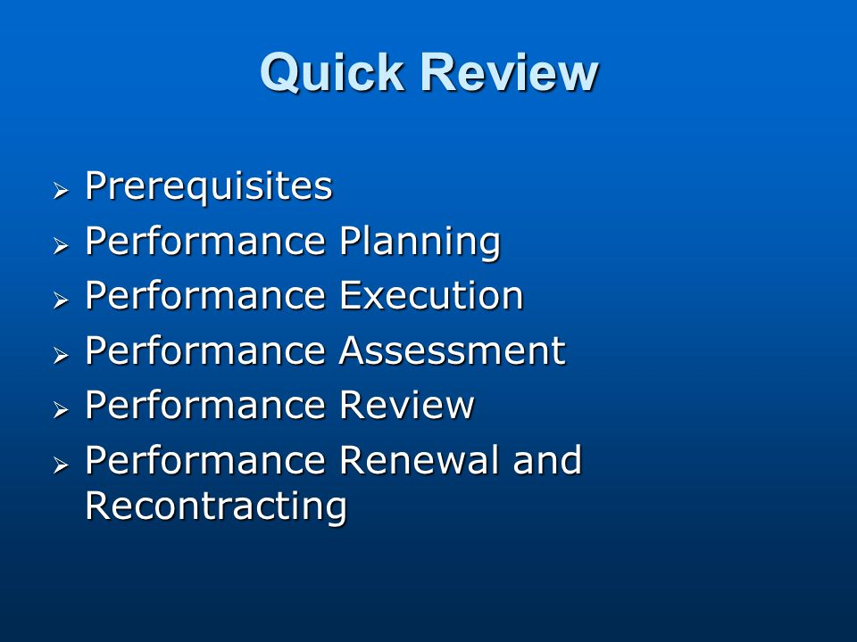 Quick Review Prerequisites Performance Planning Performance Execution