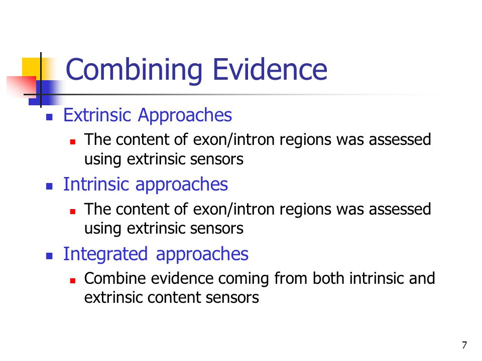 Combining Evidence Extrinsic Approaches Intrinsic approaches